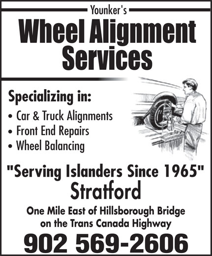 Wheel Alignment Service (902-569-2606) - Annonce illustrée======= - Specializing in: Car & Truck Alignments Front End Repairs Wheel Balancing Serving Islanders Since 1965 Stratford One Mile East of Hillsborough Bridge on the Trans Canada Highway 902 569-2606