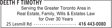 Deeth F Timothy (416-446-4035) - Display Ad - Serving the Greater Toronto Area in Real Estate, Family, Wills & Estates Law for Over 30 Years