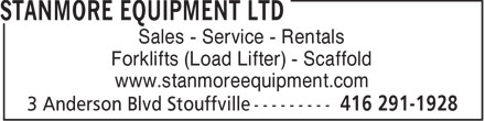 Stanmore Equipment Ltd (416-291-1928) - Display Ad - Sales - Service - Rentals Forklifts (Load Lifter) - Scaffold www.stanmoreequipment.com