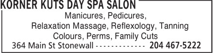 Korner Kuts Day Spa Salon (204-467-5222) - Display Ad - Manicures, Pedicures, Relaxation Massage, Reflexology, Tanning Colours, Perms, Family Cuts