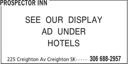 Prospector Inn (306-688-2957) - Annonce illustrée======= - SEE OUR DISPLAY AD UNDER HOTELS