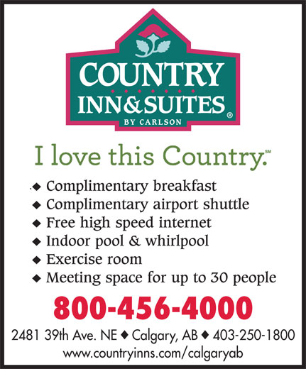 Country Inn & Suites By Carlson (403-250-1800) - Display Ad - 800-456-4000 2481 39th Ave. NE    Calgary, AB    403-250-1800 www.countryinns.com/calgaryab  800-456-4000 2481 39th Ave. NE    Calgary, AB    403-250-1800 www.countryinns.com/calgaryab  800-456-4000 2481 39th Ave. NE    Calgary, AB    403-250-1800 www.countryinns.com/calgaryab