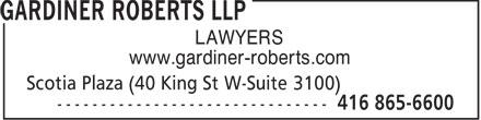 Gardiner Roberts LLP (416-865-6600) - Annonce illustrée======= - LAWYERS www.gardiner-roberts.com  LAWYERS www.gardiner-roberts.com  LAWYERS www.gardiner-roberts.com  LAWYERS www.gardiner-roberts.com  LAWYERS www.gardiner-roberts.com  LAWYERS www.gardiner-roberts.com  LAWYERS www.gardiner-roberts.com  LAWYERS www.gardiner-roberts.com