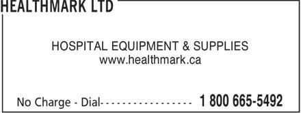 Healthmark Ltd (1-800-665-5492) - Display Ad - HOSPITAL EQUIPMENT & SUPPLIES www.healthmark.ca  HOSPITAL EQUIPMENT & SUPPLIES www.healthmark.ca  HOSPITAL EQUIPMENT & SUPPLIES www.healthmark.ca  HOSPITAL EQUIPMENT & SUPPLIES www.healthmark.ca