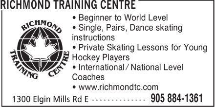 Richmond Training Centre (905-884-1361) - Annonce illustrée======= - • Beginner to World Level • Single, Pairs, Dance skating instructions • Private Skating Lessons for Young Hockey Players • International / National Level Coaches • www.richmondtc.com