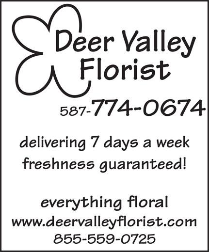 Deer Valley Florist (403-278-0214) - Annonce illustrée======= - Deer Valley Florist 587-774-0674 delivering 7 days a week freshness guaranteed! everything floral www.deervalleyflorist.com 855-559-0725