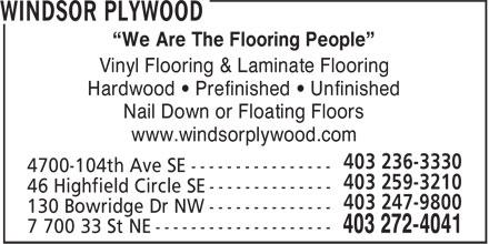 "Windsor Plywood (403-272-4041) - Annonce illustrée======= - ""We Are The Flooring People"" Vinyl Flooring & Laminate Flooring Hardwood • Prefinished • Unfinished Nail Down or Floating Floors www.windsorplywood.com"