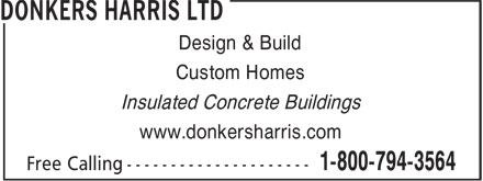 Donkers Harris Ltd (519-291-4881) - Display Ad - Design & Build Custom Homes Insulated Concrete Buildings www.donkersharris.com