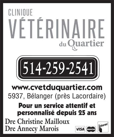 Clinique Vétérinaire Du Quartier (514-259-2541) - Annonce illustrée======= - 5937, Bélanger (près Lacordaire) Pour un service attentif et personnalisé depuis 25 ans Dre Christine Mailloux Dre Annecy Marois www.cvetduquartier.com