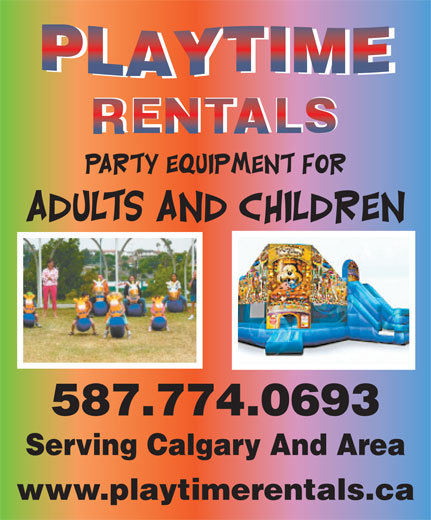 Playtime Rentals (403-258-0223) - Display Ad - RENTALS 587.774.0693 Serving Calgary And Area www.playtimerentals.ca