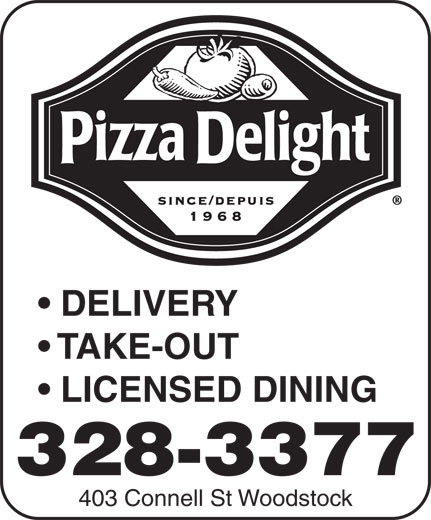 Pizza Delight (506-328-3377) - Annonce illustrée======= - 328-3377 403 Connell St Woodstock DELIVERY TAKE-OUT LICENSED DINING