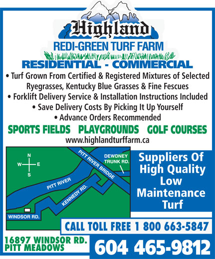 Highland Redi-Green Turf Farm (604-465-9812) - Display Ad - Turf Grown From Certified & Registered Mixtures of Selected Ryegrasses, Kentucky Blue Grasses & Fine Fescues Forklift Delivery Service & Installation Instructions Included Save Delivery Costs By Picking It Up Yourself Advance Orders Recommended www.highlandturffarm.ca Suppliers Of High Quality Low Maintenance Turf  Turf Grown From Certified & Registered Mixtures of Selected Ryegrasses, Kentucky Blue Grasses & Fine Fescues Forklift Delivery Service & Installation Instructions Included Save Delivery Costs By Picking It Up Yourself Advance Orders Recommended www.highlandturffarm.ca Suppliers Of High Quality Low Maintenance Turf  Turf Grown From Certified & Registered Mixtures of Selected Ryegrasses, Kentucky Blue Grasses & Fine Fescues Forklift Delivery Service & Installation Instructions Included Save Delivery Costs By Picking It Up Yourself Advance Orders Recommended www.highlandturffarm.ca Suppliers Of High Quality Low Maintenance Turf