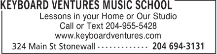 Keyboard Ventures Music School (204-694-3131) - Display Ad - www.keyboardventures.com Lessons in your Home or Our Studio Call or Text 204-955-5428