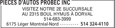 Pièces d'Autos Probec Inc (514-324-4110) - Annonce illustrée======= - VISITEZ NOTRE 2E SUCCURSALE AU 2315 BOUL HYMUS À DORVAL 514-683-3999