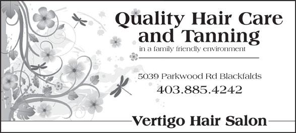Vertigo Hair Salon (403-885-4242) - Annonce illustrée======= - Quality Hair Care and Tanning in a family friendly environment 5039 Parkwood Rd Blackfalds 403.885.4242 Vertigo Hair Salon