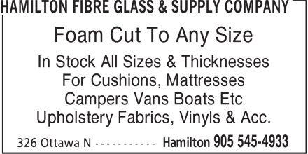 Hamilton Fibre Glass & Supply Company (905-545-4933) - Display Ad - Foam Cut To Any Size In Stock All Sizes & Thicknesses For Cushions, Mattresses Campers Vans Boats Etc Upholstery Fabrics, Vinyls & Acc. Foam Cut To Any Size In Stock All Sizes & Thicknesses For Cushions, Mattresses Campers Vans Boats Etc Upholstery Fabrics, Vinyls & Acc.