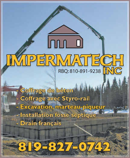Impermatech Inc (819-827-0742) - Annonce illustrée======= - RBQ: 810-891-9238 - Coffrage de béton - Coffrage avec Styro-rail - Excavation, marteau-piqueur - Installation fosse septique - Drain français 819-827-0742