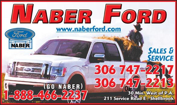 Naber Ford Sales Ltd (306-747-2213) - Annonce illustrée======= - www.naberford.com SALES & SERVICE 306 747-2217 306 747-2213 GO NABER or 30 Min. West of P.A. 1-888-466-2237 211 Service Road E   Shellbrook www.naberford.com SALES & SERVICE 306 747-2217 306 747-2213 GO NABER or 30 Min. West of P.A. 1-888-466-2237 211 Service Road E   Shellbrook