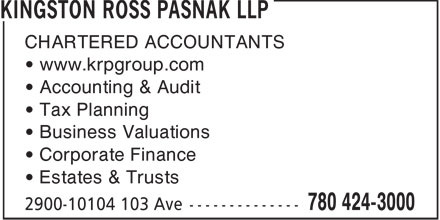 Kingston Ross Pasnak LLP (780-424-3000) - Display Ad - CHARTERED ACCOUNTANTS • www.krpgroup.com • Accounting & Audit • Tax Planning • Business Valuations • Corporate Finance • Estates & Trusts  CHARTERED ACCOUNTANTS • www.krpgroup.com • Accounting & Audit • Tax Planning • Business Valuations • Corporate Finance • Estates & Trusts