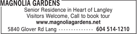 Magnolia Gardens (604-514-1210) - Display Ad - Senior Residence in Heart of Langley Visitors Welcome, Call to book tour www.magnoliagardens.net