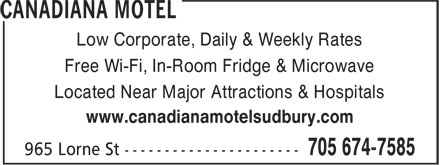 Canadiana Motel (705-674-7585) - Annonce illustrée======= - Low Corporate, Daily & Weekly Rates Free Wi-Fi, In-Room Fridge & Microwave Located Near Major Attractions & Hospitals www.canadianamotelsudbury.com