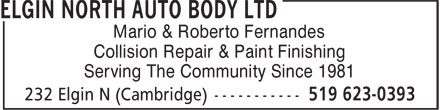 Elgin North Auto Body Ltd (519-623-0393) - Annonce illustrée======= - Mario & Roberto Fernandes Collision Repair & Paint Finishing Serving The Community Since 1981