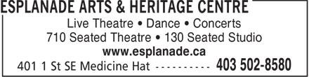 Esplanade Arts & Heritage Centre (403-502-8580) - Annonce illustrée======= - Live Theatre   Dance   Concerts 710 Seated Theatre   130 Seated Studio www.esplanade.ca