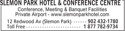 Slemon Park Hotel & Conference Centre (1-877-782-9734) - Annonce illustrée======= - Conference, Meeting & Banquet Facilities Private Airport - www.slemonparkhotel.com