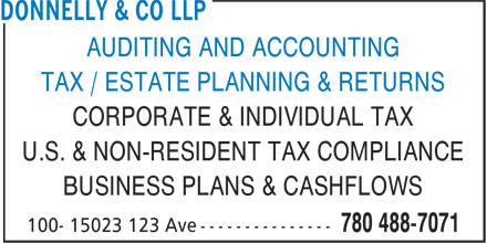 Donnelly & Co LLP (780-488-7071) - Display Ad - AUDITING AND ACCOUNTING TAX / ESTATE PLANNING & RETURNS CORPORATE & INDIVIDUAL TAX U.S. & NON-RESIDENT TAX COMPLIANCE BUSINESS PLANS & CASHFLOWS