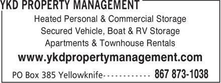 YKD Property Management (867-873-1038) - Annonce illustrée======= - Heated Personal & Commercial Storage Secured Vehicle, Boat & RV Storage Apartments & Townhouse Rentals www.ykdpropertymanagement.com