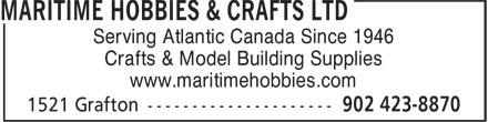 Maritime Hobbies & Crafts Ltd (902-423-8870) - Display Ad - Serving Atlantic Canada Since 1946 Crafts & Model Building Supplies www.maritimehobbies.com Serving Atlantic Canada Since 1946 Crafts & Model Building Supplies www.maritimehobbies.com