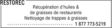 Restorec Inc (1-877-773-5219) - Annonce illustrée======= - Récupération d'huiles & de graisses de restaurants Nettoyage de trappes à graisses