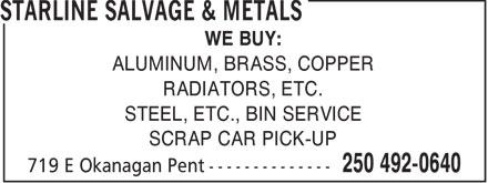 Starline Salvage & Metals (250-492-0640) - Annonce illustrée======= - WE BUY: ALUMINUM, BRASS, COPPER RADIATORS, ETC. STEEL, ETC., BIN SERVICE SCRAP CAR PICK-UP