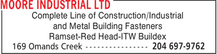 Moore Industrial Ltd (204-697-9762) - Annonce illustrée======= - Complete Line of Construction/Industrial and Metal Building Fasteners Ramset-Red Head-ITW Buildex  Complete Line of Construction/Industrial and Metal Building Fasteners Ramset-Red Head-ITW Buildex