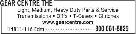 The Gear Centre (780-452-6933) - Annonce illustrée======= - Light, Medium, Heavy Duty Parts & Service Transmissions • Diffs • T-Cases • Clutches www.gearcentre.com