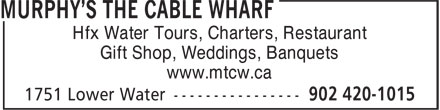 Murphy's The Cable Wharf (902-420-1015) - Annonce illustrée======= - Hfx Water Tours, Charters, Restaurant Gift Shop, Weddings, Banquets www.mtcw.ca Hfx Water Tours, Charters, Restaurant Gift Shop, Weddings, Banquets www.mtcw.ca