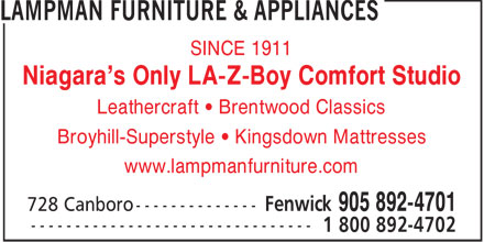 Lampman Furniture & Appliances (905-892-4701) - Annonce illustrée======= - SINCE 1911 Niagara's Only LA-Z-Boy Comfort Studio Leathercraft   Brentwood Classics Broyhill-Superstyle   Kingsdown Mattresses www.lampmanfurniture.com