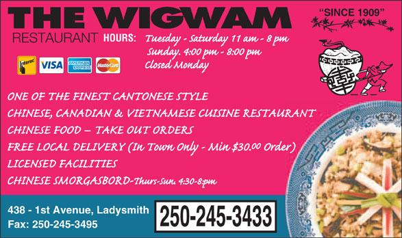 The Wigwam Restaurant (250-245-3433) - Annonce illustrée======= - SINCE 1909 RESTAURANT 438 - 1st Avenue, Ladysmith 250-245-3433 Fax: 250-245-3495