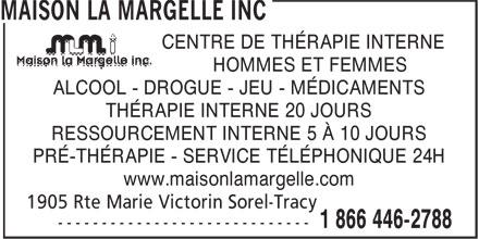 Maison La Margelle (1-866-446-2788) - Display Ad - CENTRE DE THÉRAPIE INTERNE HOMMES ET FEMMES ALCOOL - DROGUE - JEU - MÉDICAMENTS THÉRAPIE INTERNE 20 JOURS RESSOURCEMENT INTERNE 5 À 10 JOURS PRÉ-THÉRAPIE - SERVICE TÉLÉPHONIQUE 24H www.maisonlamargelle.com