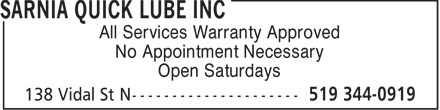 Sarnia Quick Lube Inc (519-344-0919) - Display Ad - All Services Warranty Approved No Appointment Necessary Open Saturdays  All Services Warranty Approved No Appointment Necessary Open Saturdays