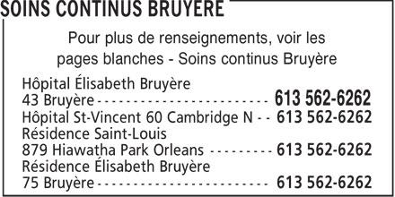Hôpital Elisabeth-Bruyère-Voir Soins continus Bruyère (613-562-6262) - Annonce illustrée======= - Pour plus de renseignements, voir les pages blanches - Soins continus Bruyère Hôpital Élisabeth Bruyère