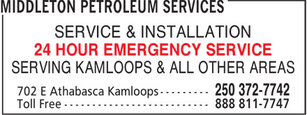 Middleton Petroleum Services (250-372-7742) - Display Ad - SERVING KAMLOOPS & ALL OTHER AREAS SERVICE & INSTALLATION 24 HOUR EMERGENCY SERVICE