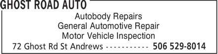 Ghost Road Auto (506-529-8014) - Annonce illustrée======= - Autobody Repairs General Automotive Repair Motor Vehicle Inspection