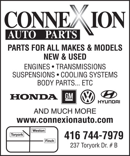 Connexion Auto Parts (416-744-7979) - Annonce illustrée======= - PARTS FOR ALL MAKES & MODELS NEW & USED ENGINES   TRANSMISSIONS SUSPENSIONS   COOLING SYSTEMS BODY PARTS... ETC AND MUCH MORE www.connexionauto.com 416 744-7979 237 Toryork Dr. # B