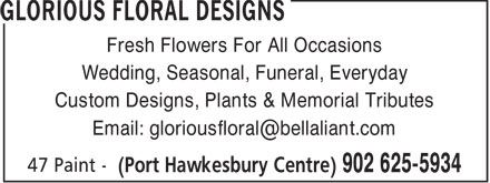 Glorious Floral Designs (902-625-5934) - Annonce illustrée======= - Fresh Flowers For All Occasions Wedding, Seasonal, Funeral, Everyday Custom Designs, Plants & Memorial Tributes Email: gloriousfloral@bellaliant.com