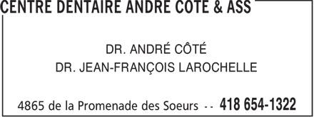 Centre Dentaire André Côté & Ass (418-654-1322) - Annonce illustrée======= - DR. ANDRÉ CÔTÉ DR. JEAN-FRANÇOIS LAROCHELLE