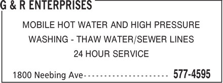 G & R Enterprises (807-577-4595) - Display Ad - MOBILE HOT WATER AND HIGH PRESSURE WASHING - THAW WATER/SEWER LINES 24 HOUR SERVICE