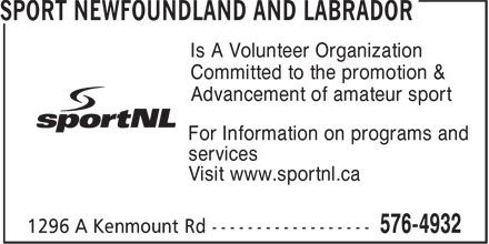 Sport Newfoundland And Labrador (709-576-4932) - Annonce illustrée======= - services Visit www.sportnl.ca Is A Volunteer Organization Committed to the promotion & Advancement of amateur sport For Information on programs and