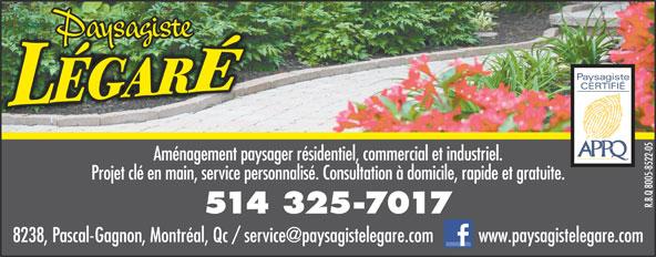 Paysagiste Légaré (514-325-7017) - Display Ad - Aménagement paysager résidentiel, commercial et industriel. Projet clé en main, service personnalisé. Consultation à domicile, rapide et gratuite. R.B.Q 8005-8522-05 514 325-7017
