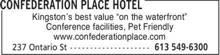 Confederation Place Hotel (613-549-6300) - Display Ad -